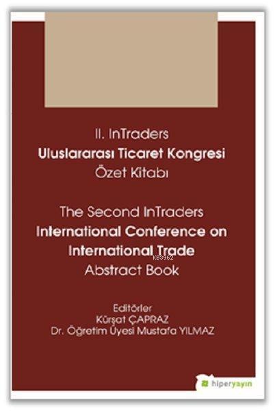 2. InTraders Uluslararası Ticaret Kongresi Özet Kitabı - The Second InTraders International Trade Abstract Book