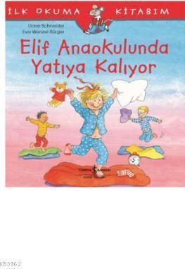 Elif Anaokulunda Yatıya Kalıyor; İlk Okuma Kitabım