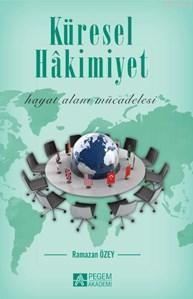 Küresel Hakimiyet; Hayat Alanı Mücadelesi