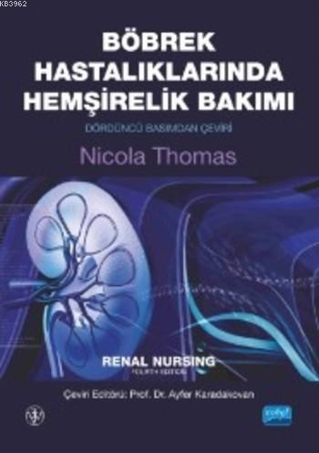Böbrek Hastalıklarında Hemşirelik Bakımı; Renal Nursing