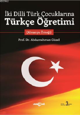 İki Dilli Türk Çocuklarına Türkçe Öğretimi; Almanya Öğreği