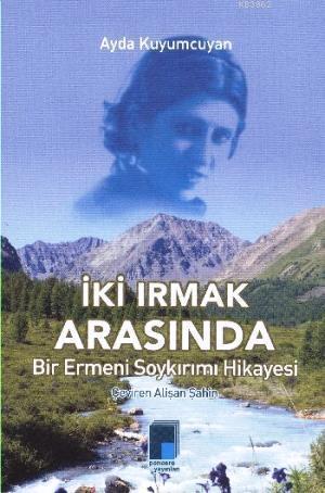 İki Irmak Arasında Bir Ermeni Soykırımı Hikayesi