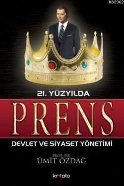 21. Yüzyılda Prens Devlet ve Siyaset Yönetimi