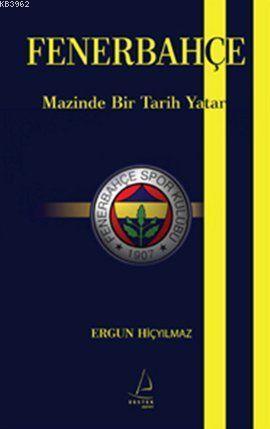 Fenerbahçe; Mazinde Bir Tarih Yatar
