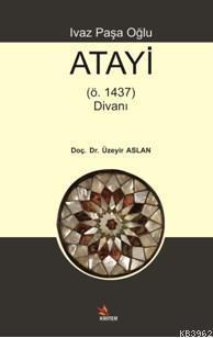Ivaz Paşa Oğlu Atayi; (ö. 1437) Divanı
