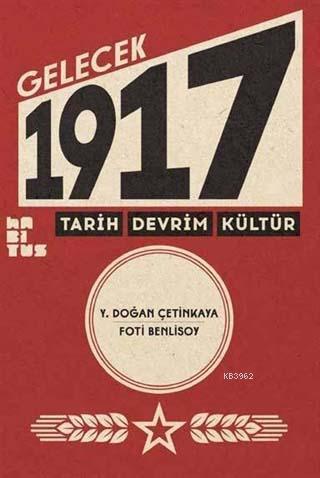 Gelecek 1917; Tarih, Devrim, Kültür