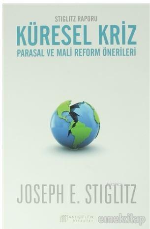 Küresel Kriz: Parasal ve Mali Reform Önerileri; Stiglitz Raporu