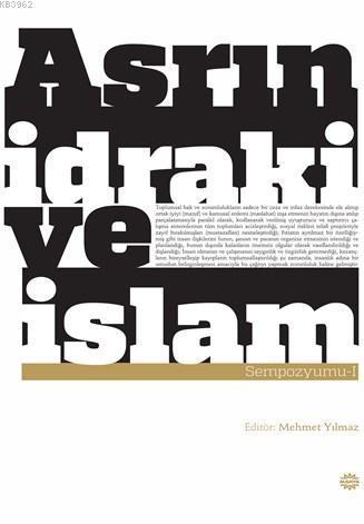 Asrın İdrakive İslam Sempozyumu 1; Ahmet Hoca Anısına