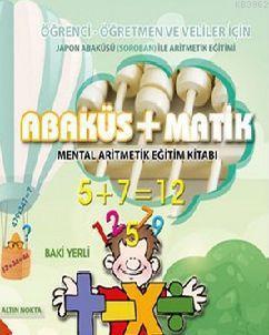 Abaküs + Matik; Mental Aritmetik Eğitim Kitabı