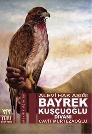 Bayrek Kuşçuoğlu Divanı; Alevi Hak Işığı