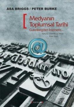 Medyanın Toplumsal Tarihi; Gutenberg'den İnternet'e