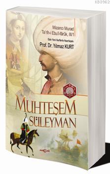 Muhteşem Süleyman; Tarih-i Ebul-fârûk, III/I