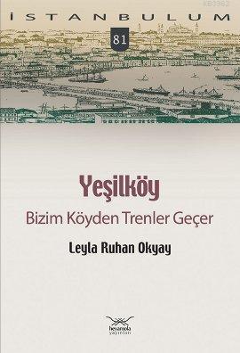 Yeşilköy; Bizim Köyden Trenler Geçer