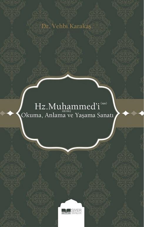 Hz. Muhammed 'i (sas) Okuma, Anlama ve Yaşama Sanatı