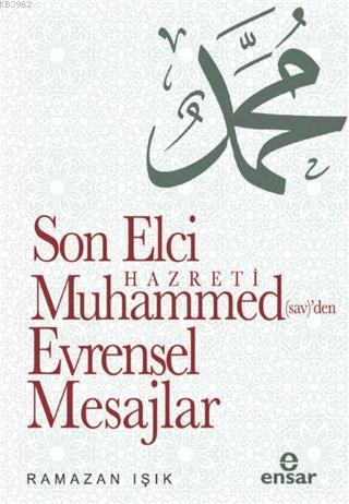 Son Elçi Hz. Muhammed (sav)den Evrensel Mesajlar