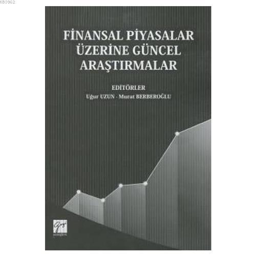 Finansal Piyasalar Üzerine Güncel Araştırmalar