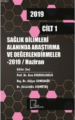 Sağlık Bilimleri Alanında Araştırma ve Değerlendirmeler / Cilt 1 2019