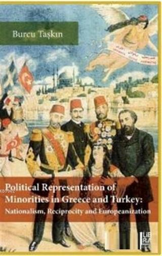 Political Representation of Minorities in Greece and Turkey; Nationalism Reciprocity and Europeanization