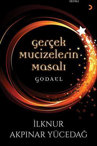 Gerçek Mucizelerin Masalı; Godael