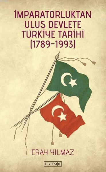 İmparatorluktan Ulus Devlete Türkiye Tarihi (1789 - 1993)