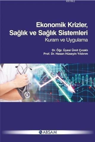 Ekonomik Krizler, Sağlık ve Sağlık Sistemleri - Kuram ve Uygulama