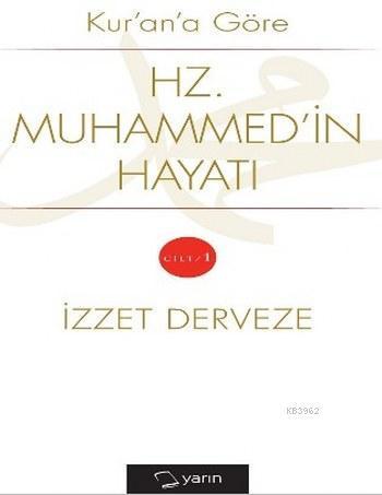 Kur'an'a Göre Hz. Muhammed'in Hayatı Cilt 1