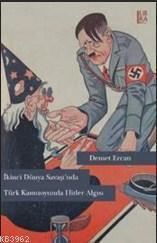 İkinci Dünya Savaşı'nda Türk Kamuoyunda Hitler Algısı