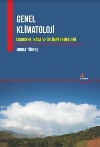 Genel Klimatoloji; Atmosfer, Hava ve İklimin Temelleri