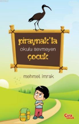 Piraynak'la Okulu Sevmeyen Çocuk