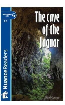 The Cave of the Jaguar +Audio (A2) Nuance Readers L.3
