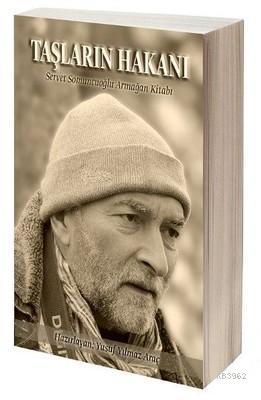Taşların Hakanı; Servet Somuncuoğlu Armağan Kitabı