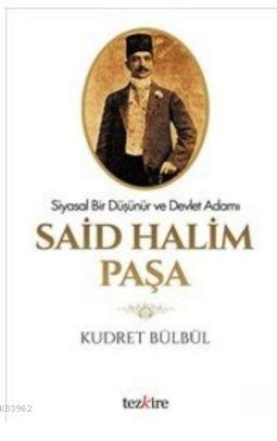 Said Halim Paşa-Siyasal Bir Düşünür Ve Devlet Adamı