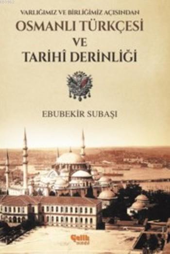 Osmanlı Türkçesi Ve Tarihi Derinliği; Varlığımız ve Birliğimiz Açısından