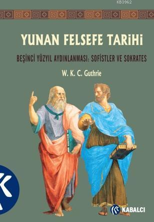 Yunan Felsefe Tarihi III; Beşinci Yüzyıl Aydınlanması: Sofistler ve Soktares