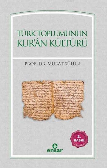 Türk Toplumunun Kur'ân Kültürü