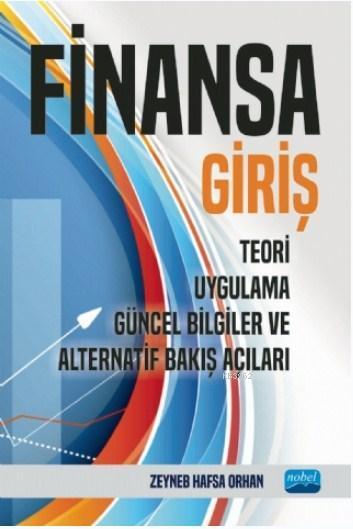 Finansa Giriş; Teori, Uygulama, Güncel Bilgiler ve Alternatif Bakış Açıları