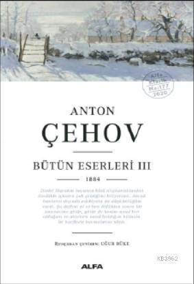 Anton Çehov  Bütün Eserleri III 1884