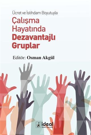 Ücret ve İstihdam Boyutuyla Çalışma Hayatında Dezavantajlı Gruplar