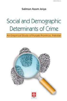 Social and Demographic Determinants of Crime