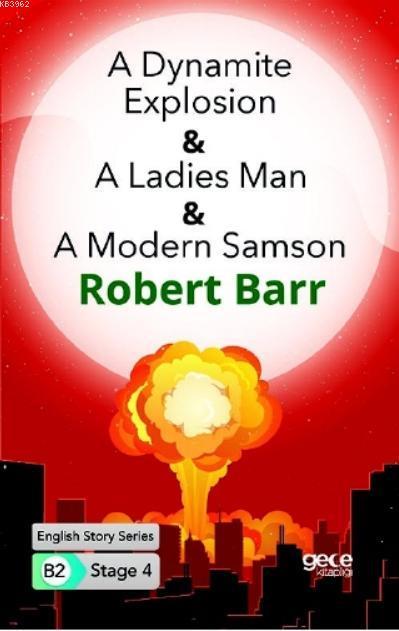 A Dynamite Explosion -A Ladies Man -A Modern Samson  İngilizce Hikayeler B2 Stage 4