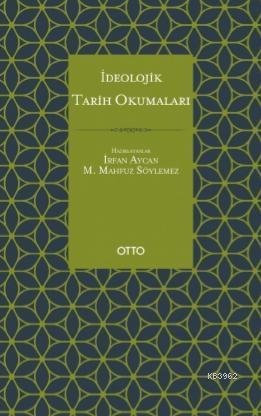 İdeolojik Tarih Okumaları; Cahız, İbn Sellâm el-İbâdî, İbn Teymiyye, Makrizî, Tabersî Örneği