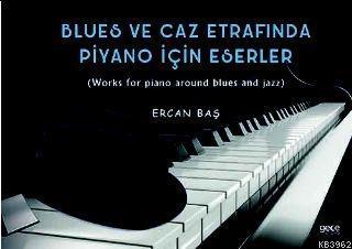 Blues ve Caz Etrafında Piyano İçin Eserler