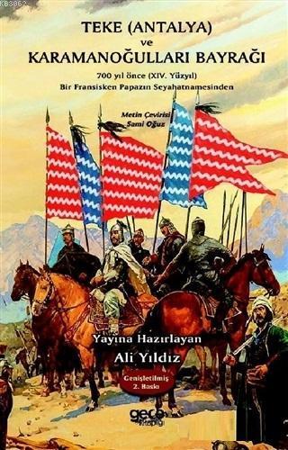 Teke (Antalya) ve Karamanoğulları Bayrağı; 700 Yıl Önce (14. Yüzyıl) Bir Fransisken Papazın Seyahatnamesinden