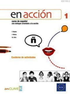 En Accion 1 Cuaderno de Actividades (Etkinlik Kitabı +Audio Descargable); İspanyolca Temel ve Orta - Alt Seviye