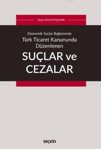 Türk Ticaret Kanununda Düzenlenen Suçlar ve Cezalar