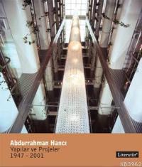 Abdurrahman Hancı; Yapılar ve Projeler 1945-2000