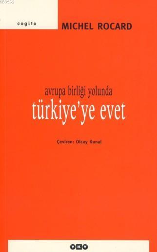 Avrupa Birliği Yolunda Türkiyeye Evet