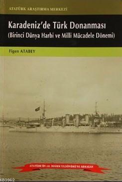 Karadenizde Türk Donanması; Birinci Dünya Harbi ve Milli Mücadele Dönemi
