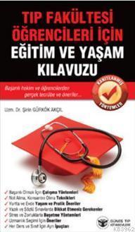 Tıp Fakültesi Öğrencileri İçin Eğitim ve Yaşam Kılavuzu
