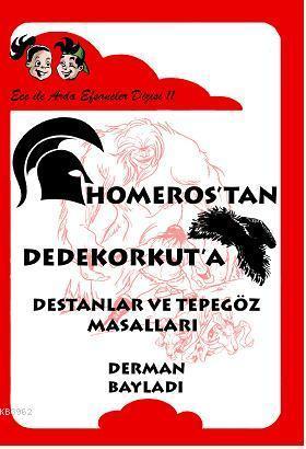Homerostan Dede Korkuta Destanlar ve Tepegöz Masalları; Ece ile Arda Efsaneler Dizis 11